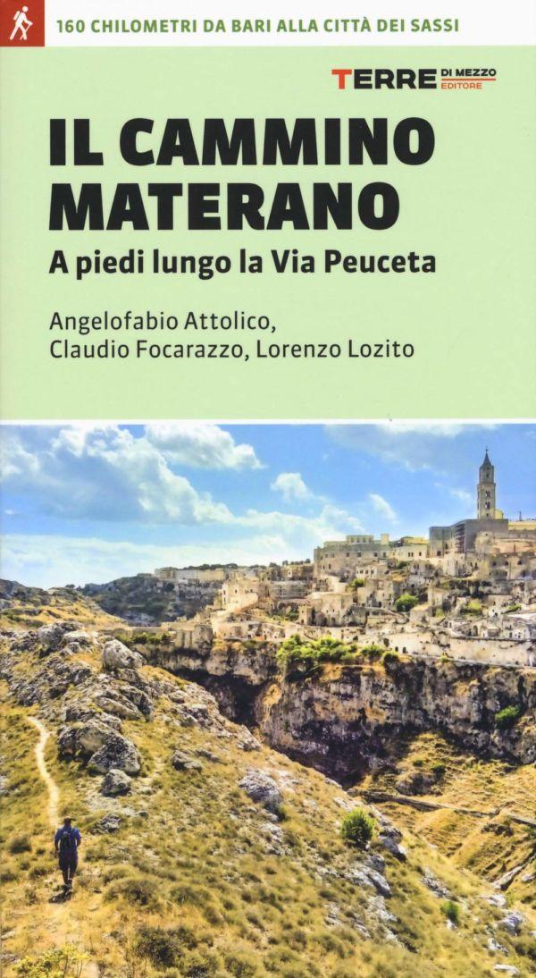 Guida al cammino materano - Angelofabio Attolico, Claudio Focarazzo, Lorenzo Lozito