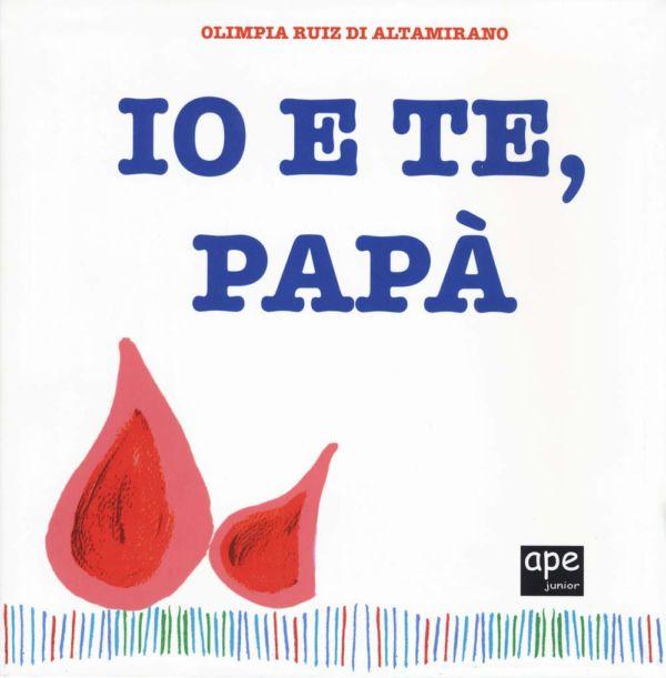 Io e te, papà - Olimpia Ruiz di Altamirano