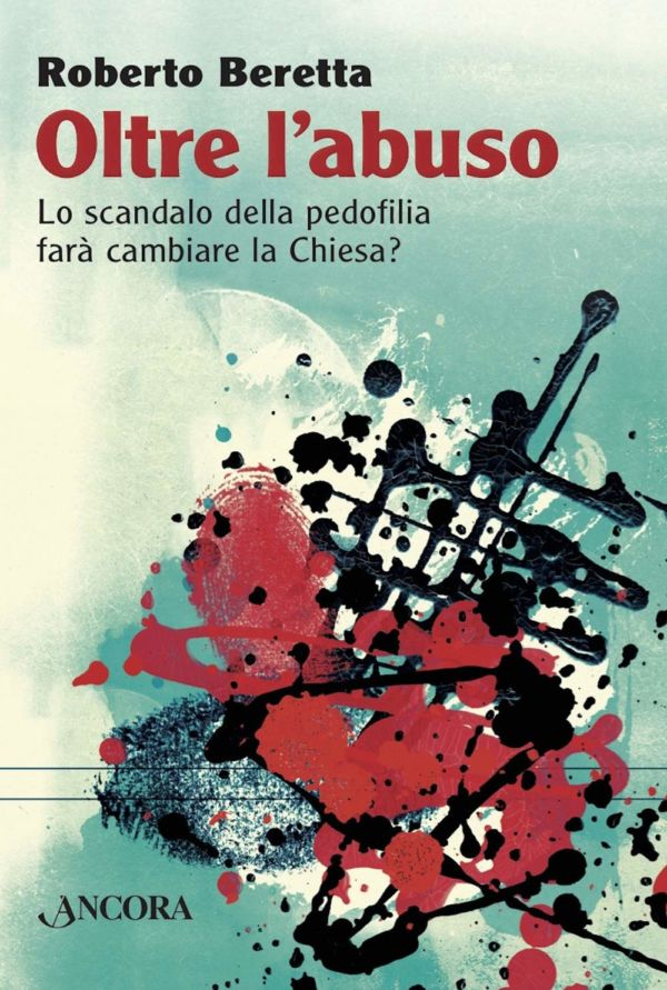 Oltre l'abuso - Roberto Beretta