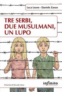 Tre serbi, due musulmani, un lupo - Luca Leone, Daniele Zanon