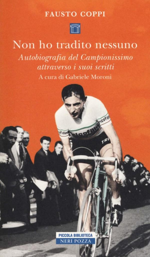 Non ho tradito nessuno - Fausto Coppi