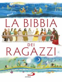 La Bibbia dei ragazzi - Silvia A. Colombo, Rosa Mediani