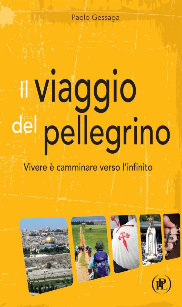 Il viaggio del pellegrino - Paolo Gessaga