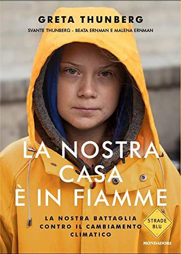La nostra casa è in fiamme - Greta Thunberg