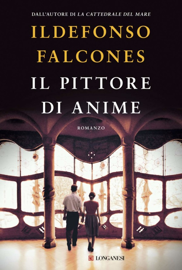 Il pittore di anime - Ildefonso Falcones