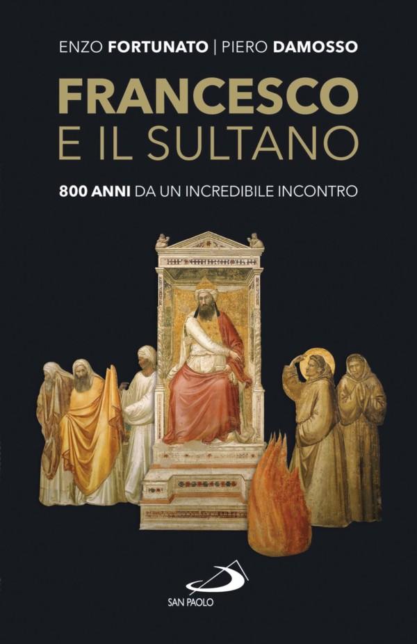 Francesco e il sultano - Piero Damosso, Enzo Fortunato