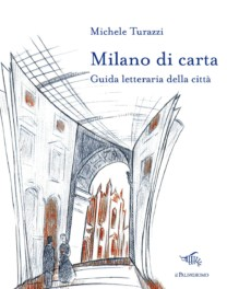 Milano di carta - Michele Turazzi
