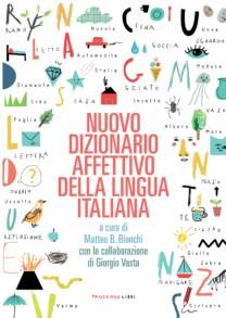 Nuovo dizionario affettivo della lingua italiana - Matteo B. Bianchi, Giorgio Vasta