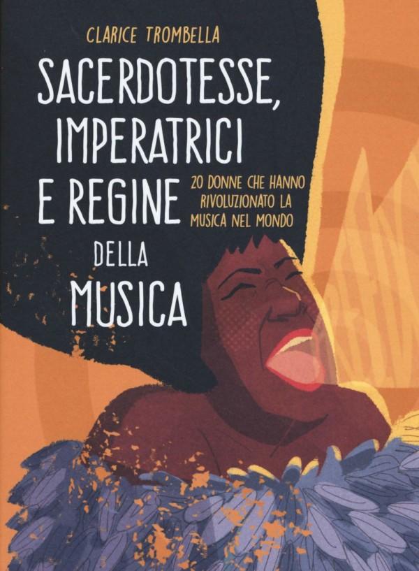 Sacerdotesse, imperatrici e regine della musica