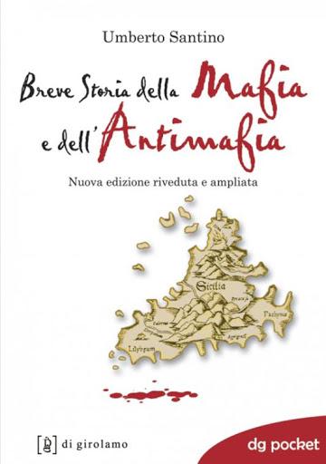 Breve storia della mafia e dell'antimafia - Umberto Santino