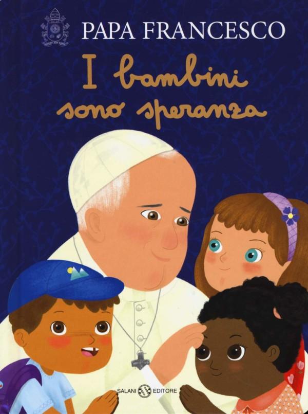 I bambini sono speranza - Papa Francesco