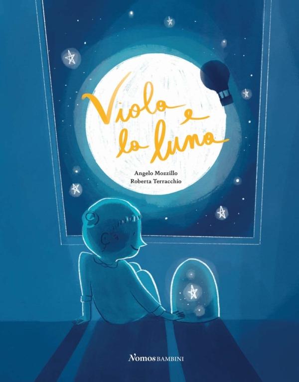 Viola e la luna - Angela Mozzillo, Roberta Terracchio