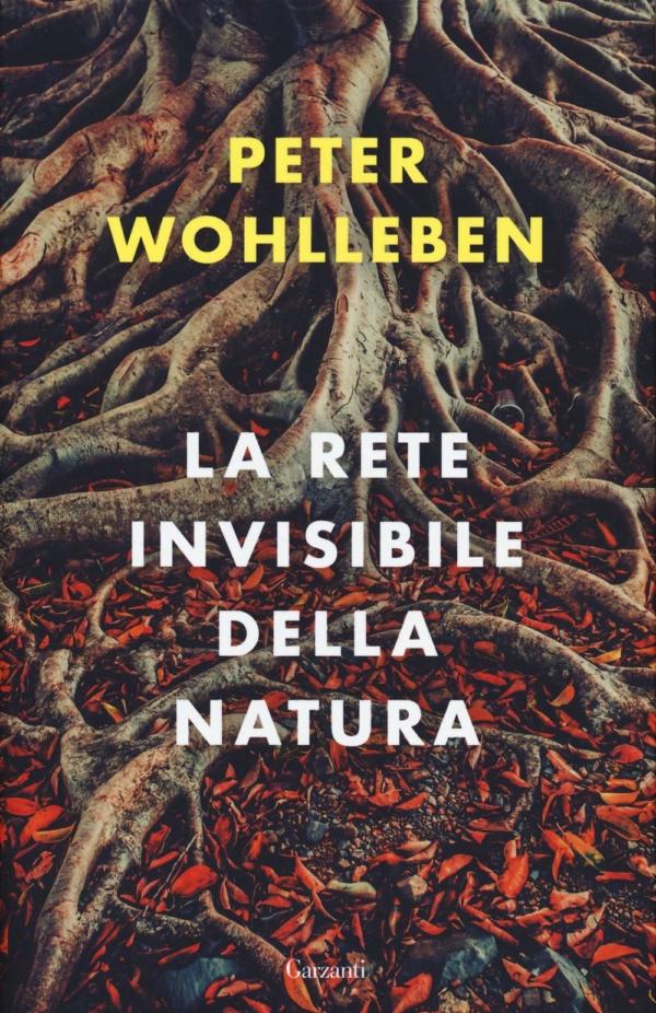 La rete invisibile della natura - Peter Wohlleben